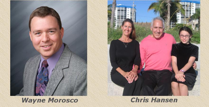 Wayne Morosco, Chris Hansen